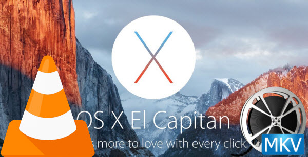 Can't play MKV in VLC on Mac El Capitan- Solution – Media