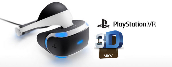 3d-mkv-to-playstation-vr